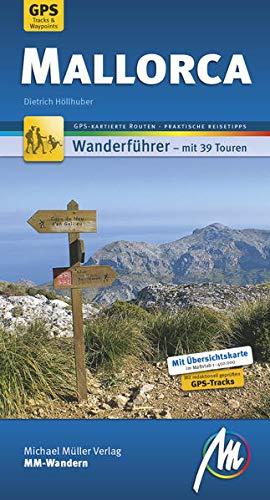 Mallorca MM-Wandern Wanderführer Michael Müller Verlag: Wanderführer mit GPS-kartierten Wanderungen